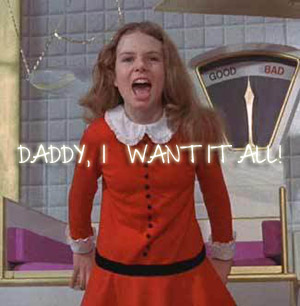 veruca-salt-i-want-it-all